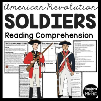 Life of a Revolutionary Soldier Reading Comprehension; American Revolution