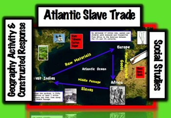 Slavery: Atlantic Slave Trade (3 of 9) Geography Lesson