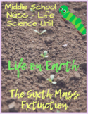 NGSS Life Science Unit - Life on Earth - the Sixth Mass Ex