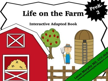Life on the Farm: Interactive Adapted Book