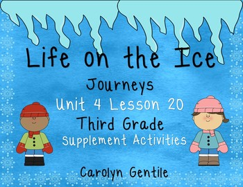 Life on the Ice Journeys Unit 4 Lesson 20 Third Grade Supp