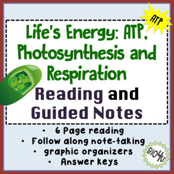 Life's Energy, ATP, Photosynthesis and Respiration Reading and Guided Notes
