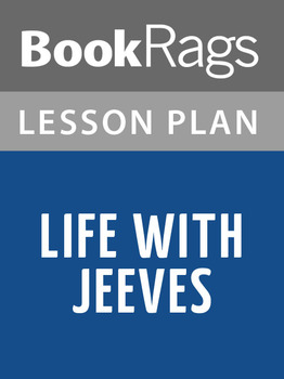 Life with Jeeves Lesson Plans