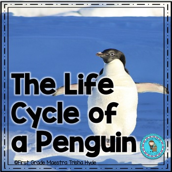 Lifecycle of a Penguin  with Colored book, mini book, writing, and more.