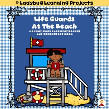 Lifeguards At The Beach (A Sight Word Emergent Reader and Teacher Lap Book)