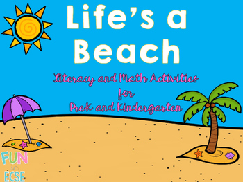 Life's a Beach Pre-K and Kindergarten Math and Literacy Activities