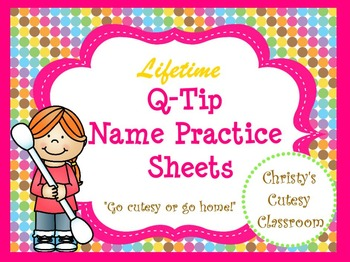 Lifetime Q-Tip Name Practice Sheets