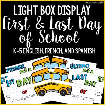 Lightbox Display- First and Last Day of School (English, French, and Spanish)