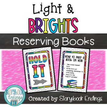 Light & Brights: Hold It! A System for Reserving Library Books
