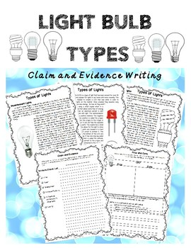 Light Bulb Types:Science, Reading and Writing Lesson focused on Claim & Evidence