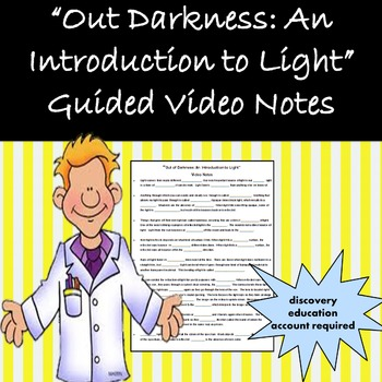 Light Energy Guided Video Notes 'Out of Darkness: An Introduction to Light'