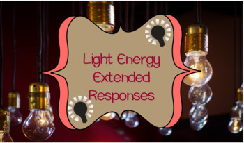 Light Energy Interactions/Transfers Extended Response