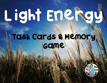 Light Energy: Task Cards and Memory Game