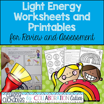 Light Energy Worksheets and Printables for Review & Assessment Distance Learning