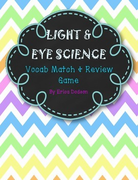 Light & Eye Science Bundle! Vocabulary Match and Bingo Review Game