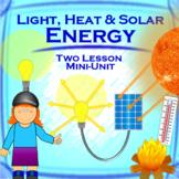 Light, Heat and Solar Energy Mini Unit - Lessons, Power Point, Printables & Test