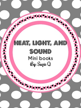 Light, Heat, and Sound
