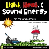 Light, Heat (or Thermal), and Sound Energy