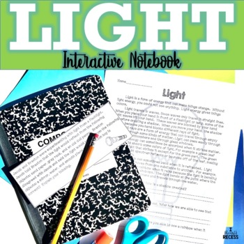 Light Interactive Science Notebook & MORE
