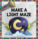 Light Investigation: Design and Make a Light Maze