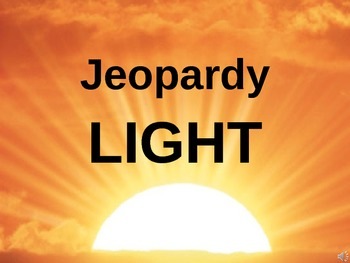 Science Light Jeopardy Game (powerpoint)- NGSS Energy and