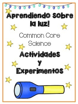Light * Luz in SPANISH {Common Core Activities & Experiments all about Light!}