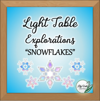 Light Table Explorations-SNOWFLAKES from LilyVale Learning