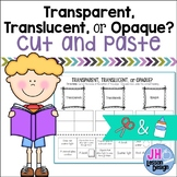 Light: Transparent, Translucent, Opaque: Cut and Paste Sorting Activity