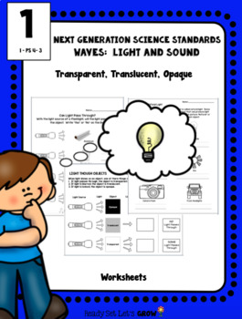 Light: Transparent, Translucent, Opaque (NGSS 1-PS4-3)