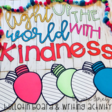 Light Up The World With Kindness (bulletin board and writi