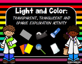 Light and Color : Transparent, Translucent, and Opaque Exploration Intro