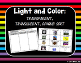 Light and Color : Transparent, Translucent and Opaque Sort