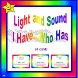 Light and Sound I Have Who Has