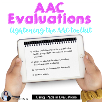 AAC Evaluation iOS Devices in Assessments Handout Lightening the AAC Toolkit