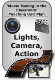 Lights, Camera, Action - Movie Making in the Classroom