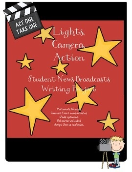 Lights, Camera. Action: Student Broadcast Writing Assignment