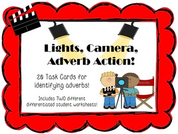 Lights, Camera, Adverb Action- 20 Adverb Task Cards and Quiz!