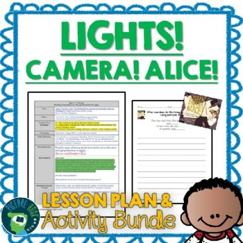 Lights Camera Alice by Mara Rockliff Lesson Plan and Activities