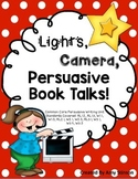 Persuasive Writing Unit: Lights, Camera, Book Talks!