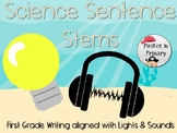 Lights & Sounds First Grade Science Writing Stems