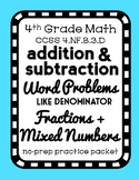 Like Fraction + Mixed Number Addition + Subtraction Word Problem, 8-page Packet