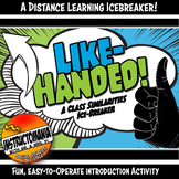 Like-Handed Icebreaker Activity for Distance Learning Google Meet
