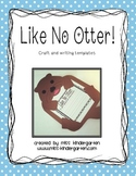 Like No Otter! Craft and Writing Templates