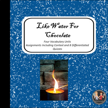 Like Water For Chocolate -  Four Vocabulary Units