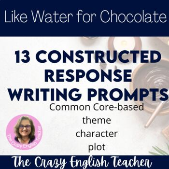 Like Water for Chocolate: 13 Constructed Response Writing Prompts CCSS