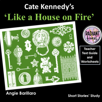 Like a House on Fire - Cate Kennedy Teacher Text Guide and Worksheets