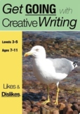Likes & Dislikes:Get Going With Creative Writing (7-11) Print And Posted Edition