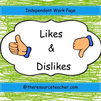 Likes and Dislikes Independent Work Page