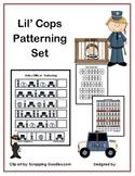 Lil' Cops Patterning Set -Revised