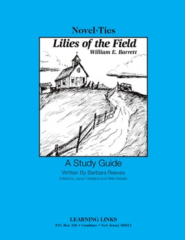 Lilies of the Field - Novel-Ties Study Guide